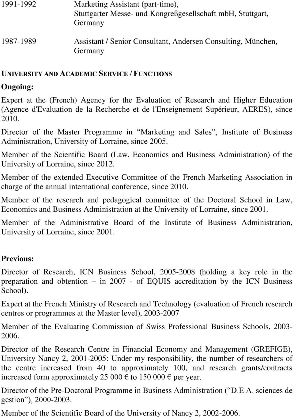 AERES), since 2010. Director of the Master Programme in Marketing and Sales, Institute of Business Administration, University of Lorraine, since 2005.