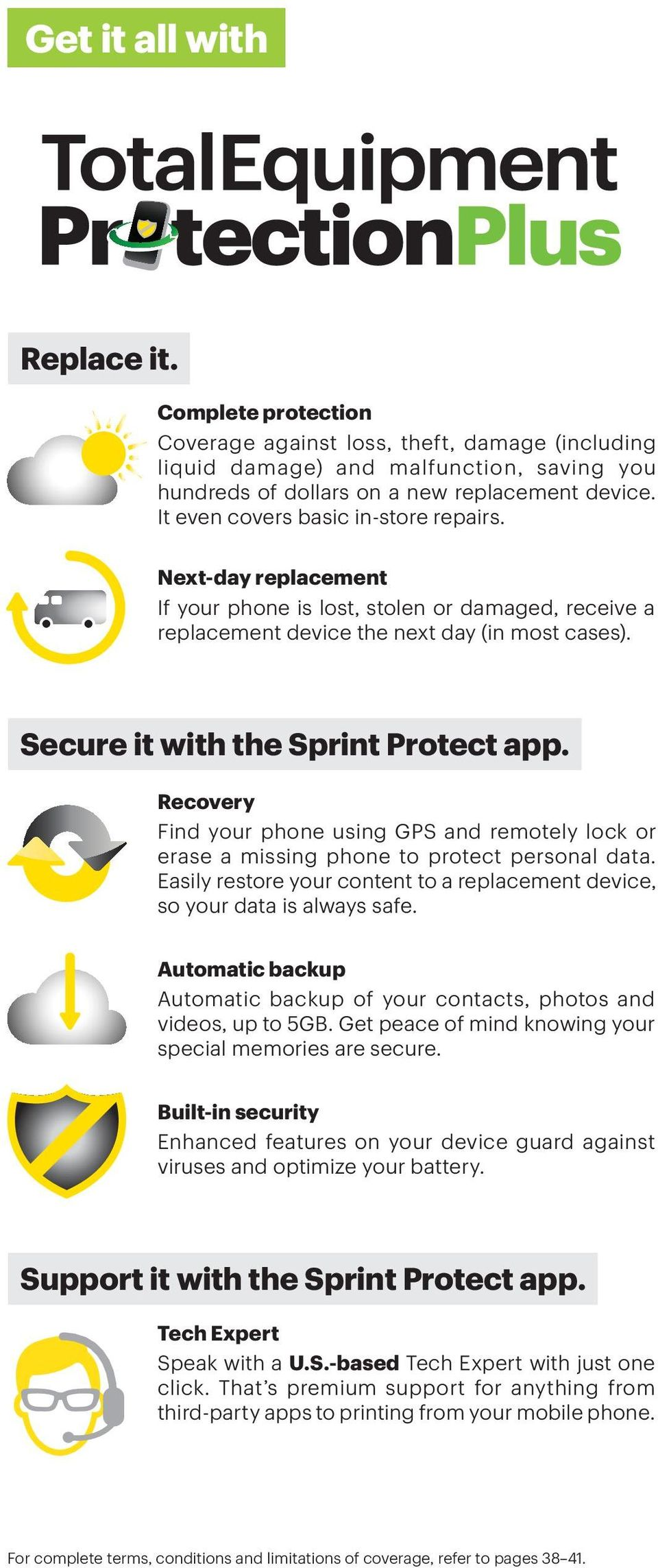 Recovery Find your phone using GPS and remotely lock or erase a missing phone to protect personal data. Easily restore your content to a replacement device, so your data is always safe.