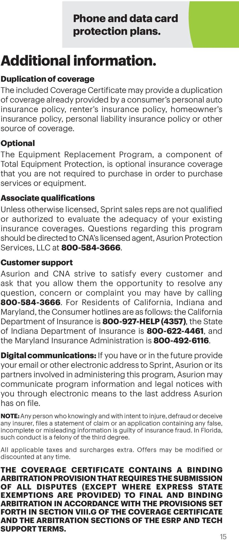 insurance policy, personal liability insurance policy or other source of coverage.
