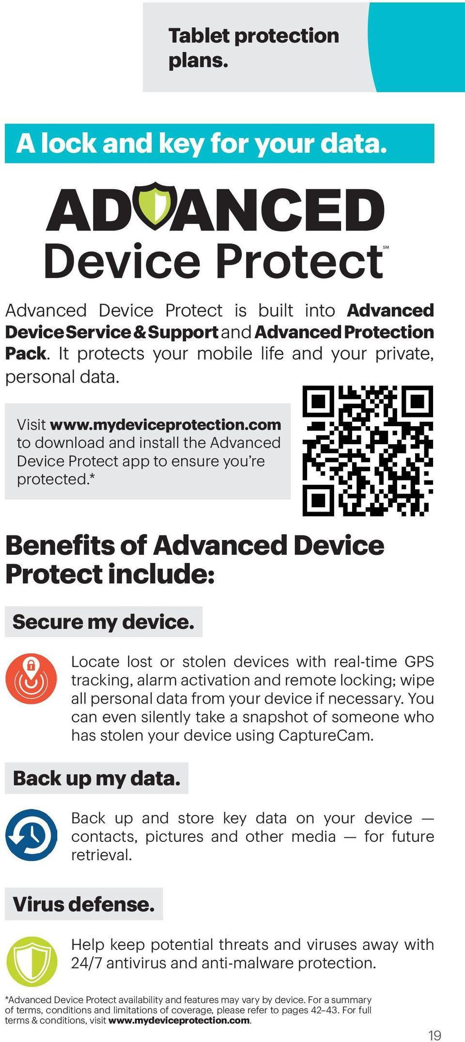 * Benefits of Advanced Device Protect include: Secure my device.