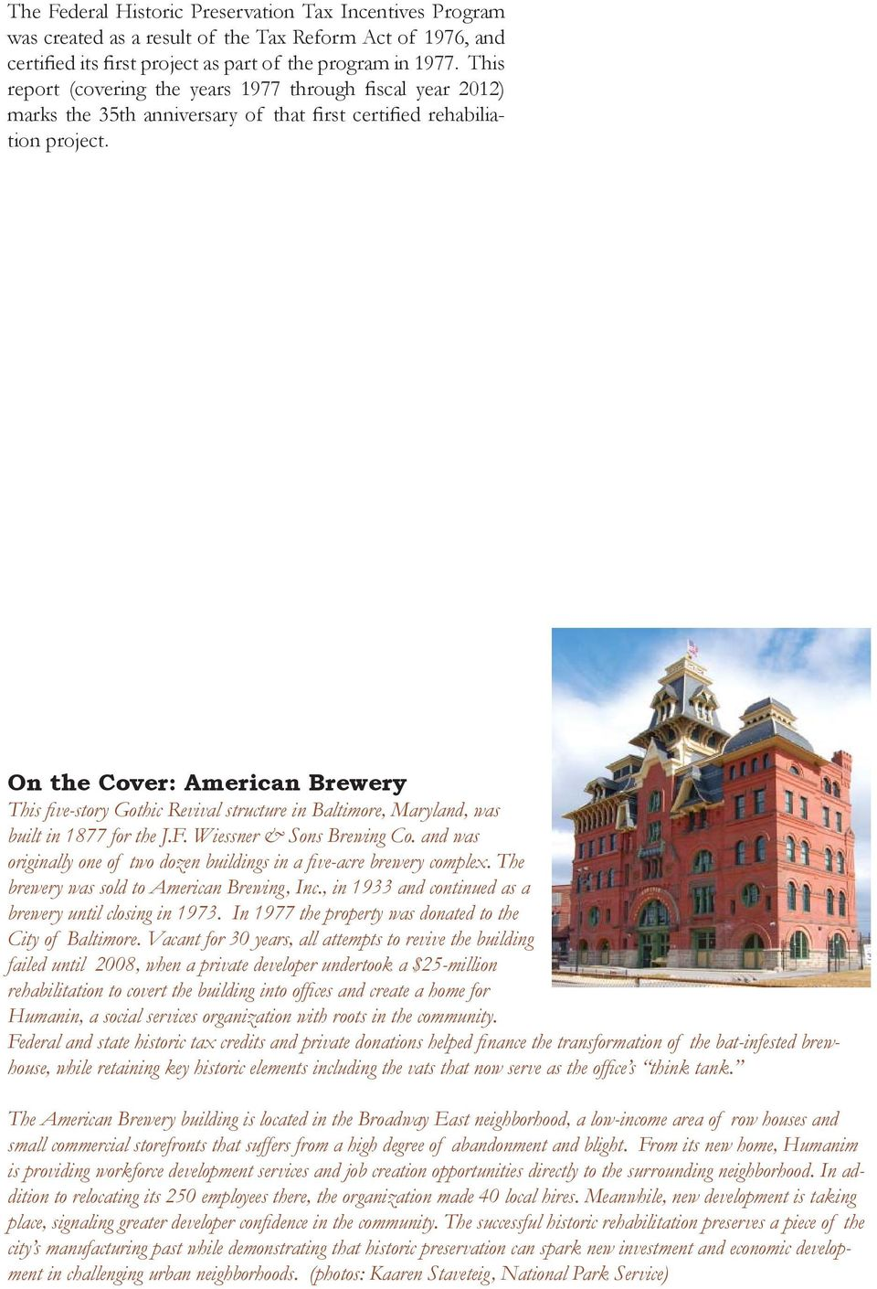 On the Cover: American Brewery This fi ve-story Gothic Revival structure in Baltimore, Maryland, was built in 1877 for the J.F. Wiessner & Sons Brewing Co.