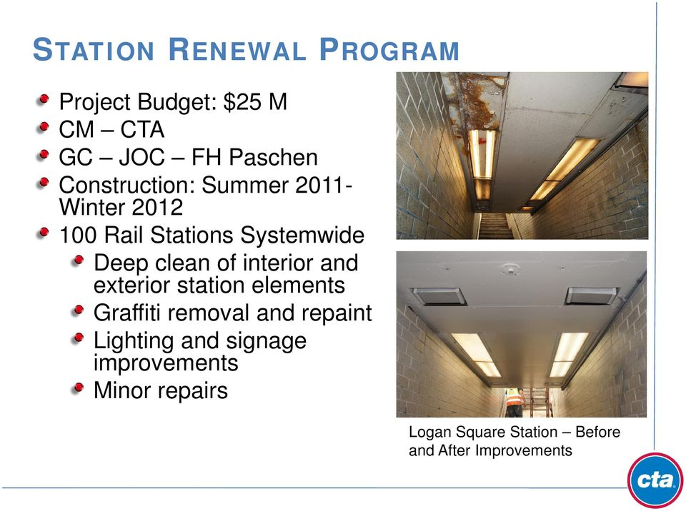 of interior and exterior station elements Graffiti removal and repaint Lighting