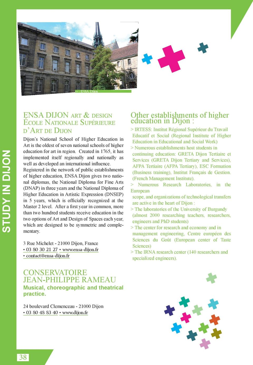 Registered in the network of public establishments of higher education, ENSA Dijon gives two national diplomas, the National Diploma for Fine Arts (DNAP) in three years and the National Diploma of