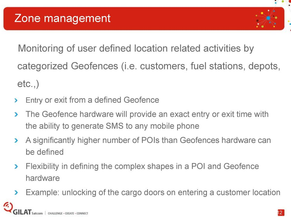 generate SMS to any mobile phone A significantly higher number of POIs than Geofences hardware can be defined Flexibility in