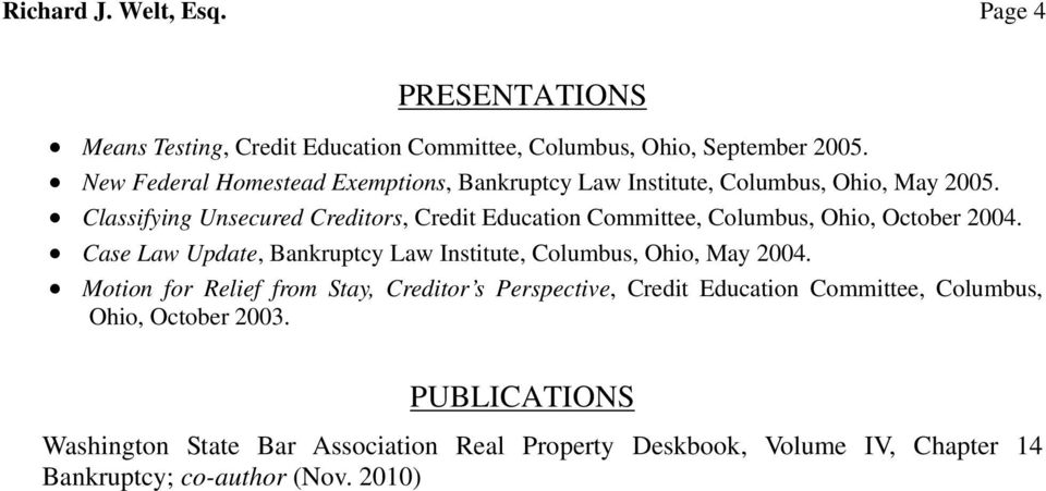 Classifying Unsecured Creditors, Credit Education Committee, Columbus, Ohio, October 2004.