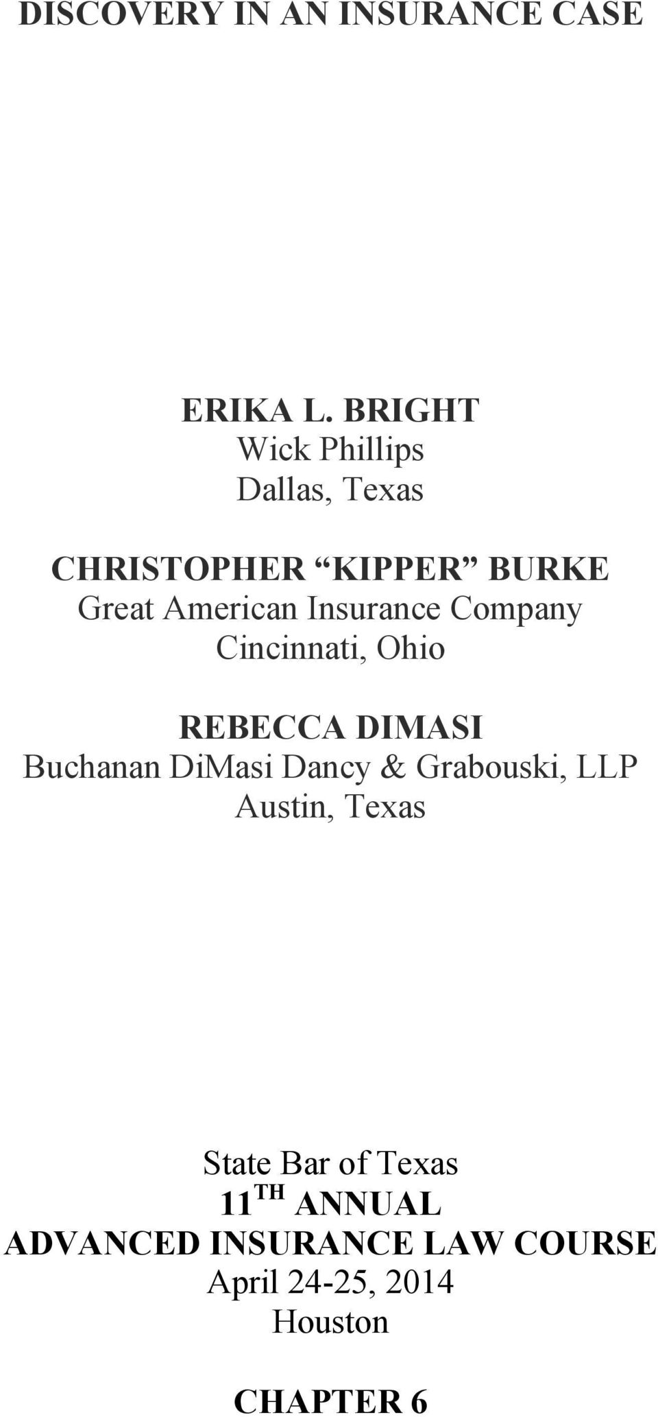 Insurance Company Cincinnati, Ohio REBECCA DIMASI Buchanan DiMasi Dancy &