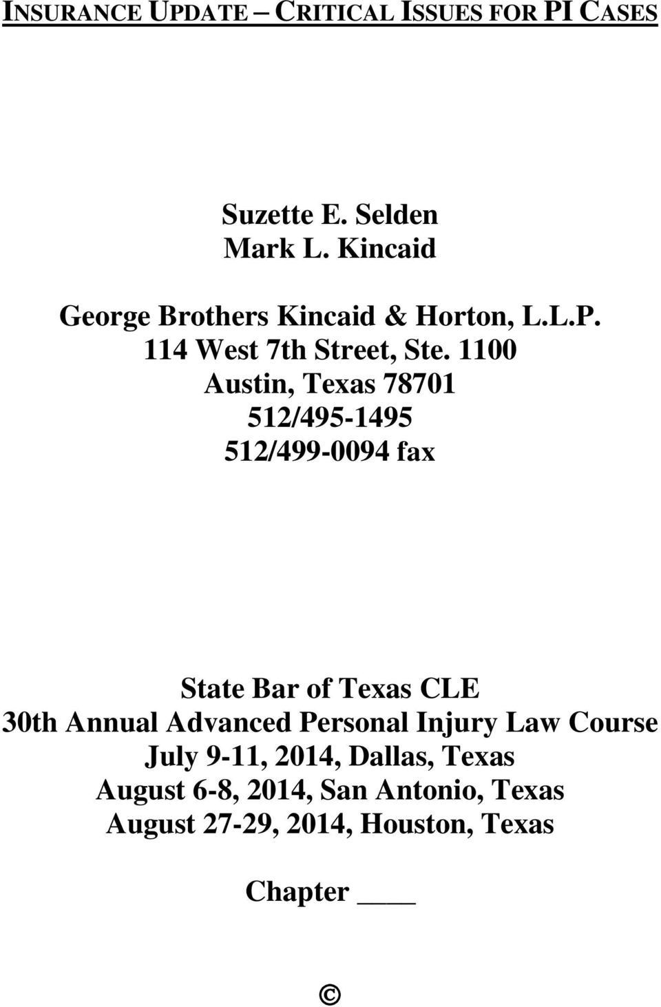 1100 Austin, Texas 78701 512/495-1495 512/499-0094 fax State Bar of Texas CLE 30th