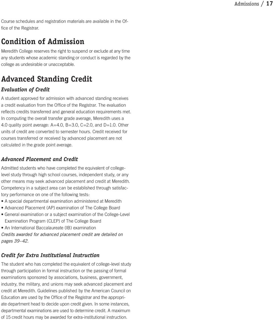 Advanced Standing Credit Evaluation of Credit A student approved for admission with advanced standing receives a credit evaluation from the Office of the Registrar.