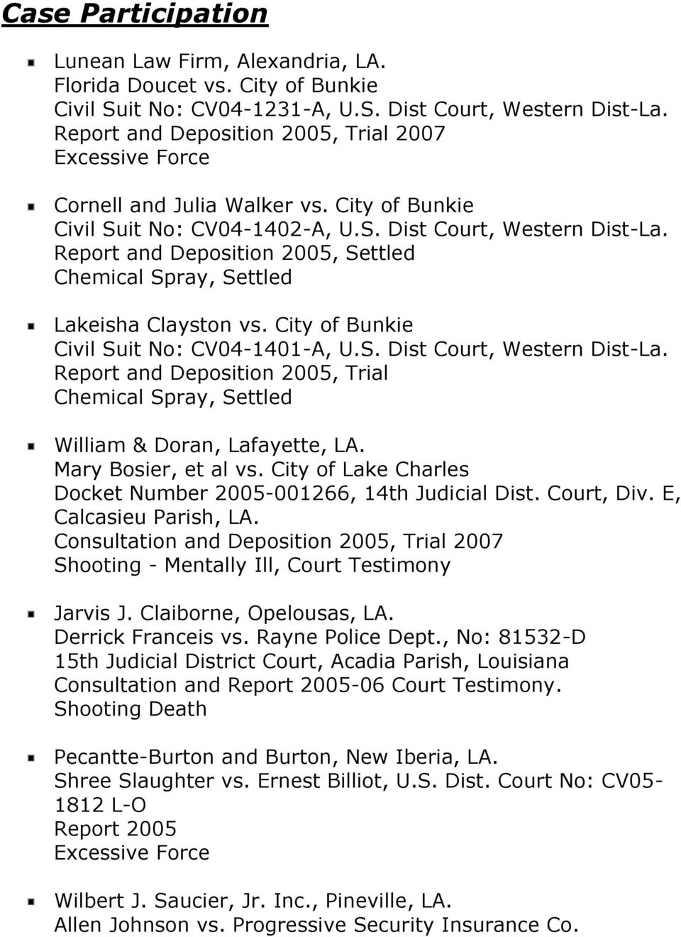 Report and Deposition 2005, Settled Chemical Spray, Settled Lakeisha Clayston vs. City of Bunkie Civil Suit No: CV04-1401-A, U.S. Dist Court, Western Dist-La.