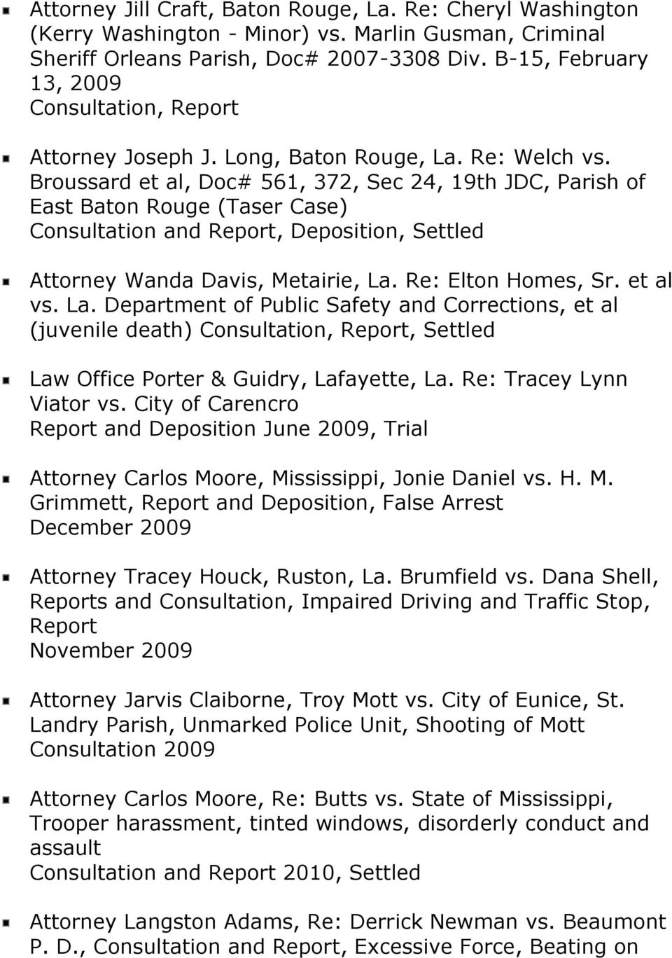 Broussard et al, Doc# 561, 372, Sec 24, 19th JDC, Parish of East Baton Rouge (Taser Case) Consultation and Report, Deposition, Settled Attorney Wanda Davis, Metairie, La. Re: Elton Homes, Sr.