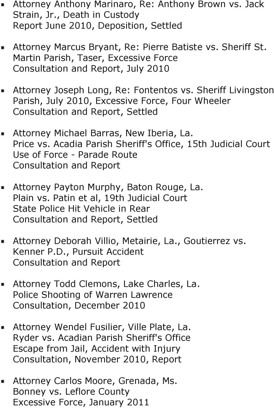 Sheriff Livingston Parish, July 2010, Excessive Force, Four Wheeler Consultation and Report, Settled Attorney Michael Barras, New Iberia, La. Price vs.