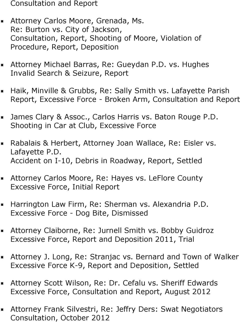 Hughes Invalid Search & Seizure, Report Haik, Minville & Grubbs, Re: Sally Smith vs. Lafayette Parish Report, Excessive Force - Broken Arm, Consultation and Report James Clary & Assoc.