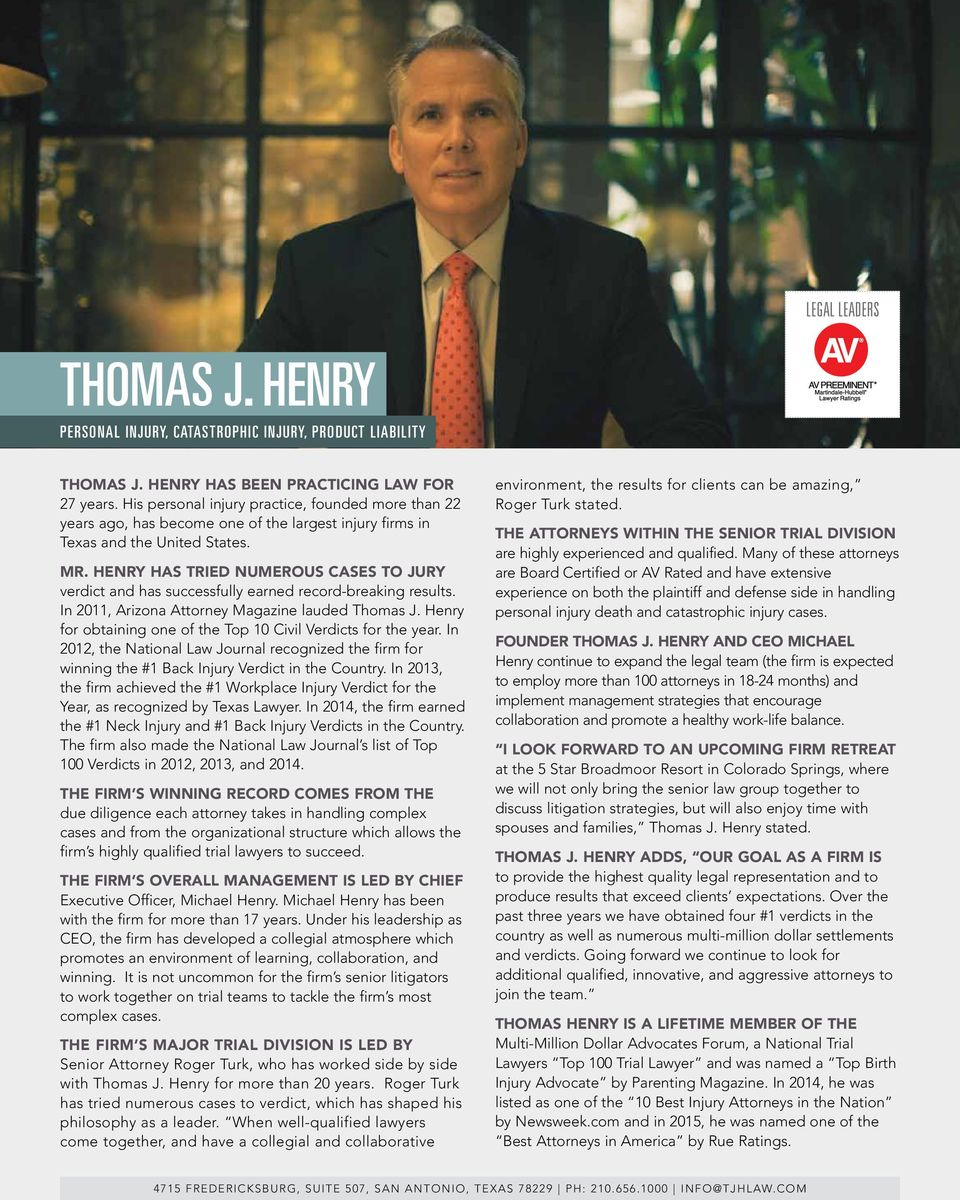 henry has TRiEd numerous cases TO JURy verdict and has successfully earned record-breaking results. in 2011, arizona attorney Magazine lauded thomas J.