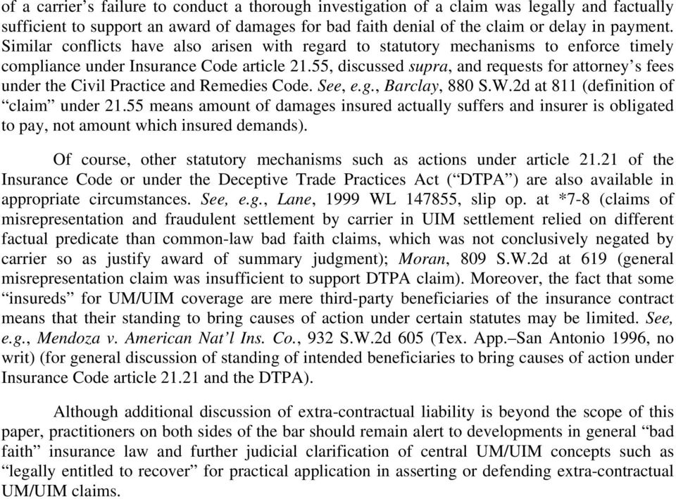 55, discussed supra, and requests for attorney s fees under the Civil Practice and Remedies Code. See, e.g., Barclay, 880 S.W.2d at 811 (definition of claim under 21.