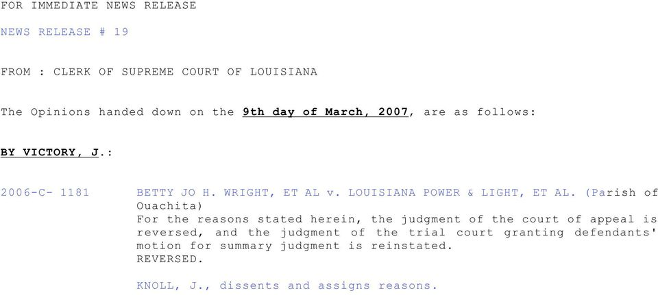 (Parish of Ouachita) For the reasons stated herein, the judgment of the court of appeal is reversed, and the judgment of the