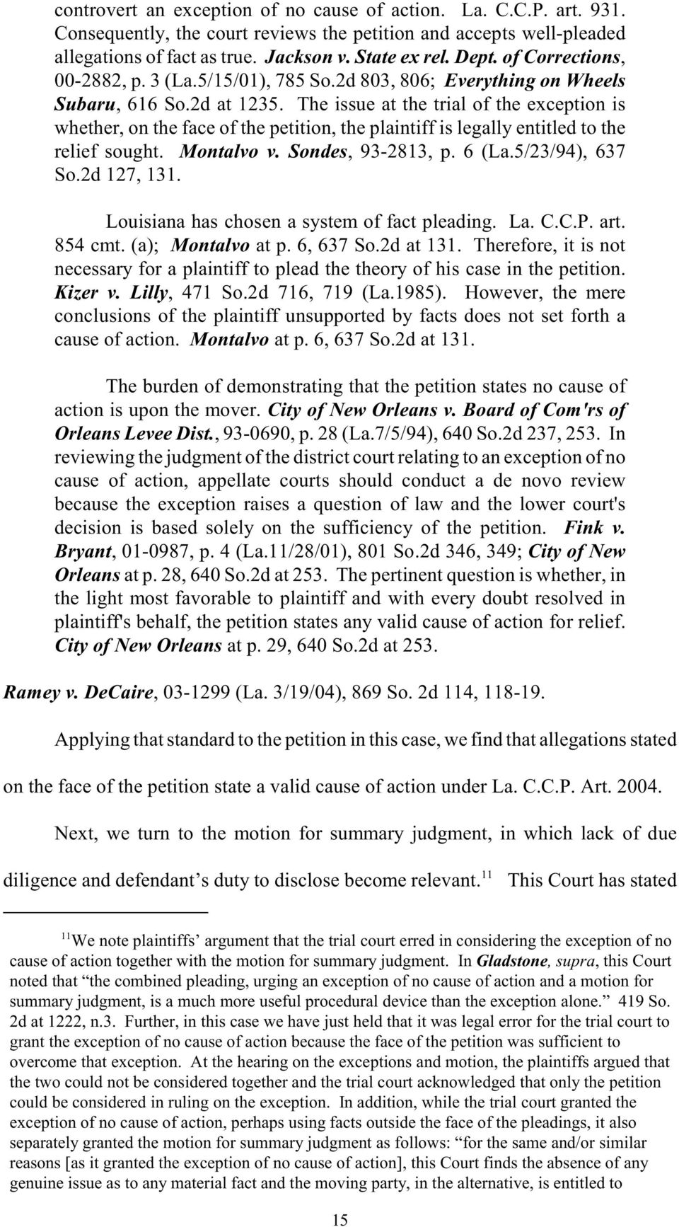The issue at the trial of the exception is whether, on the face of the petition, the plaintiff is legally entitled to the relief sought. Montalvo v. Sondes, 93-2813, p. 6 (La.5/23/94), 637 So.