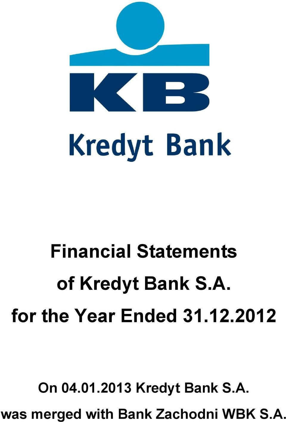 2012 On 04.01.2013 Kredyt Bank S.A.