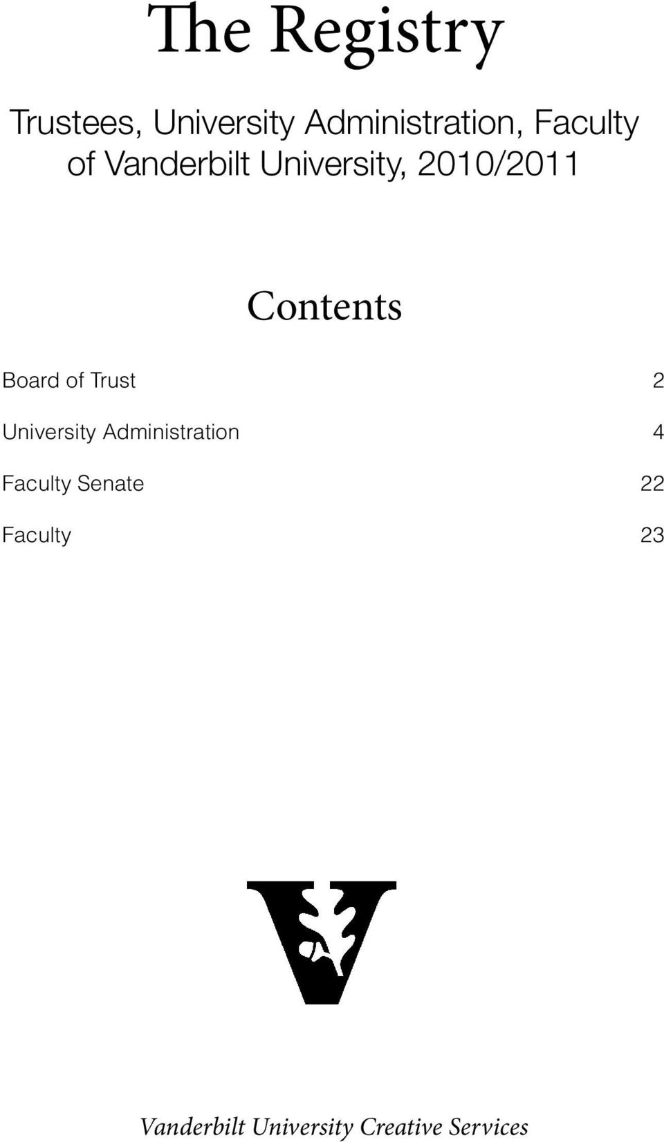 Board of Trust 2 University Administration 4 Faculty
