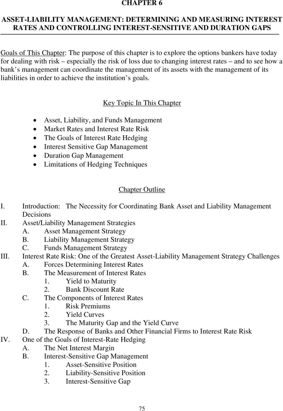 management of its liabilities in order to achieve the institution s goals.