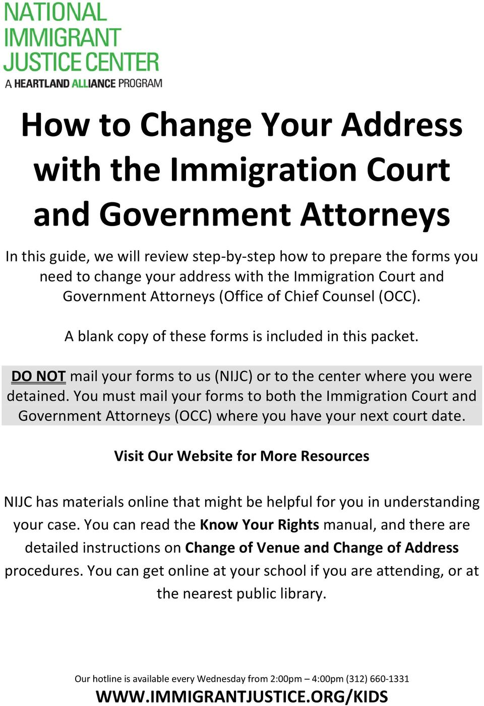 You must mail your forms to both the Immigration Court and Government Attorneys (OCC) where you have your next court date.