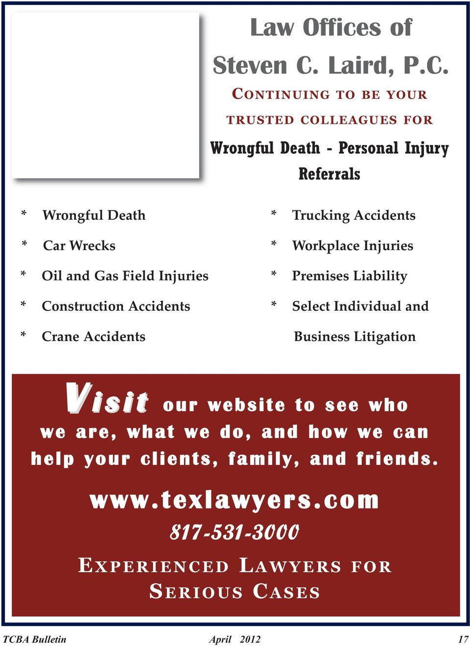 CONTINUING TO BE YOUR TRUSTED COLLEAGUES FOR Wrongful Death - Personal Injury Referrals * Wrongful Death * Car Wrecks * Oil and Gas