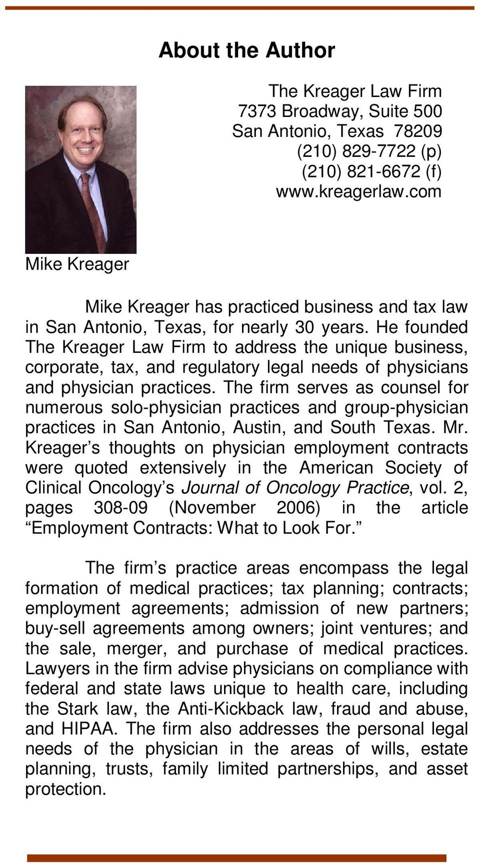 He founded The Kreager Law Firm to address the unique business, corporate, tax, and regulatory legal needs of physicians and physician practices.