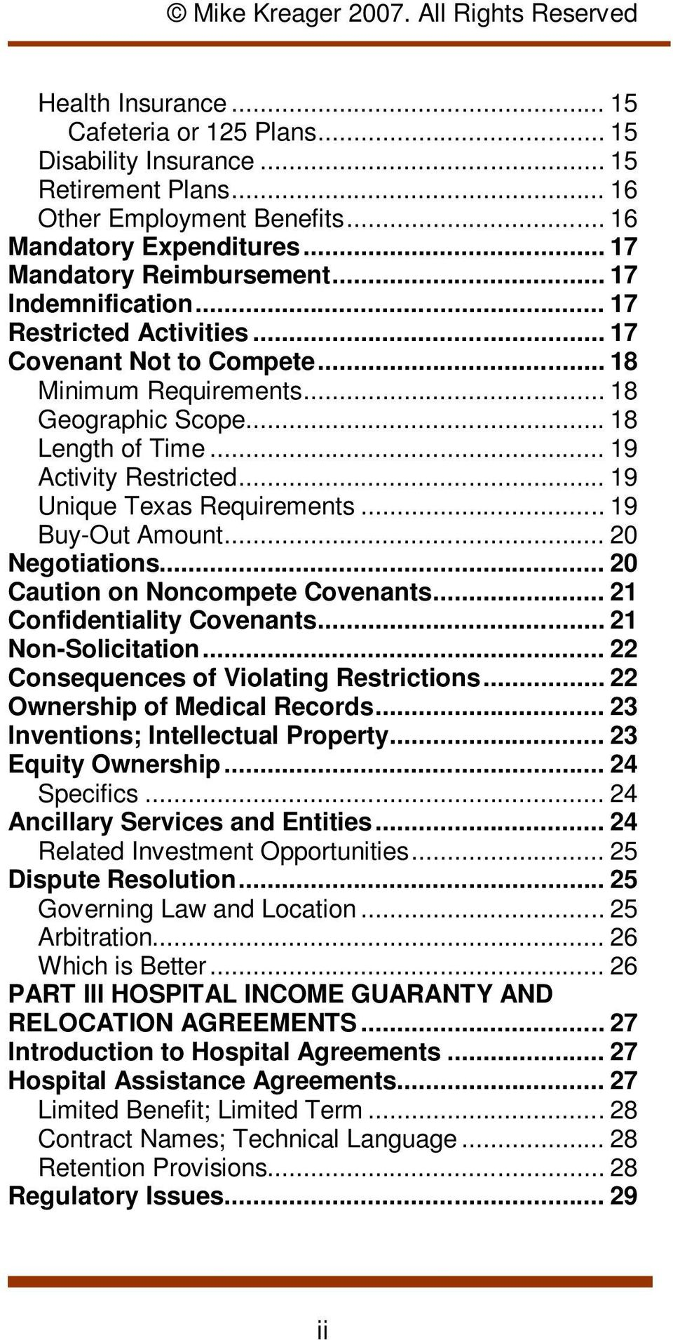 .. 19 Unique Texas Requirements... 19 Buy-Out Amount... 20 Negotiations... 20 Caution on Noncompete Covenants... 21 Confidentiality Covenants... 21 Non-Solicitation.