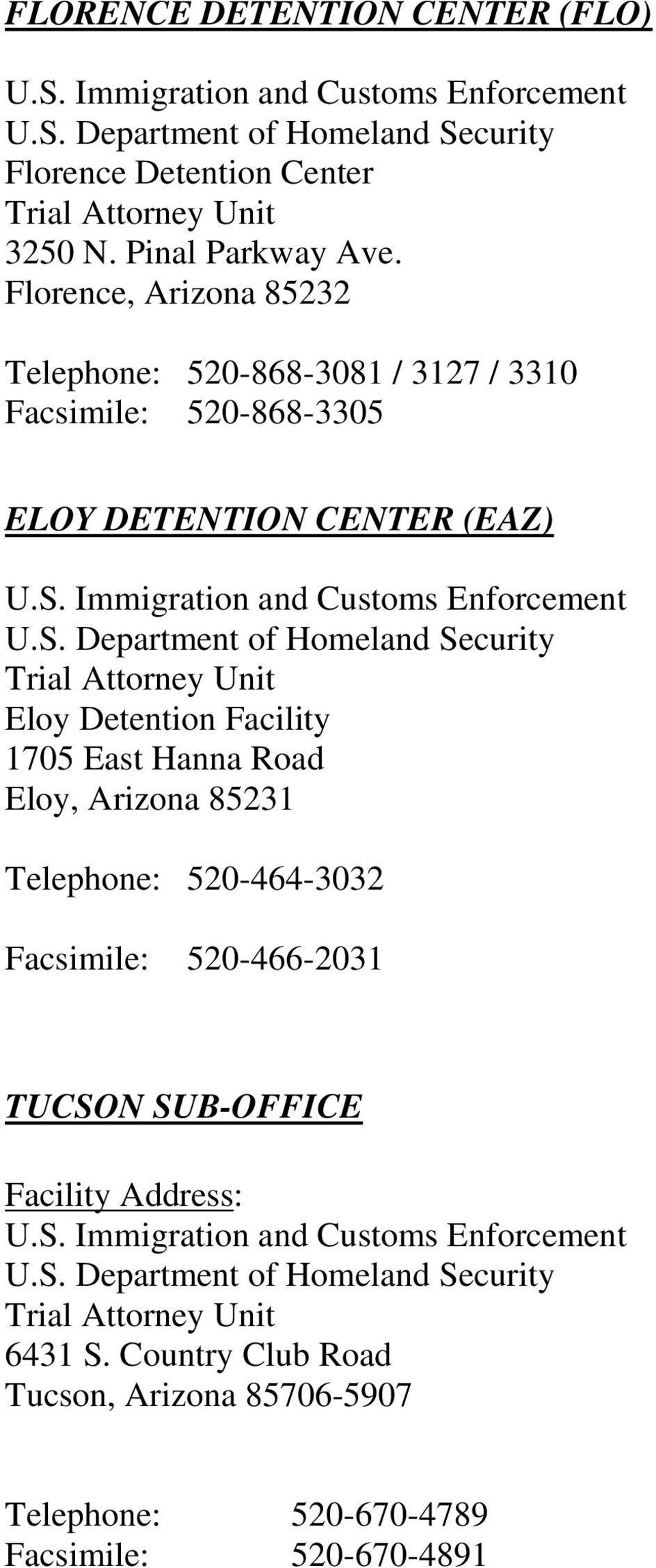 Attorney Unit Eloy Detention Facility 1705 East Hanna Road Eloy, Arizona 85231 Telephone: 520-464-3032 Facsimile: 520-466-2031