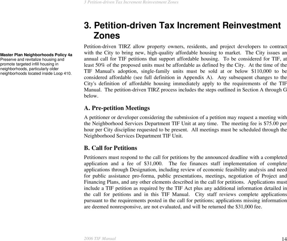 Petition-driven Tax Increment Reinvestment Zones Petition-driven TIRZ allow property owners, residents, and project developers to contract with the City to bring new, high-quality affordable housing