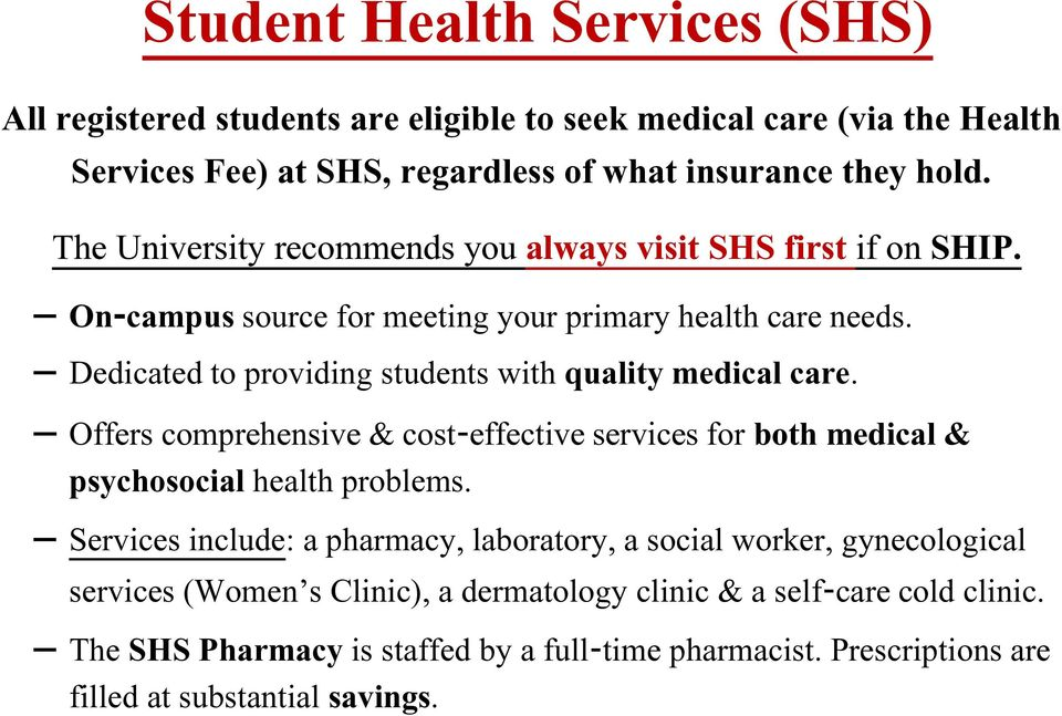 Dedicated to providing students with quality medical care. Offers comprehensive & cost effective services for both medical & psychosocial health problems.