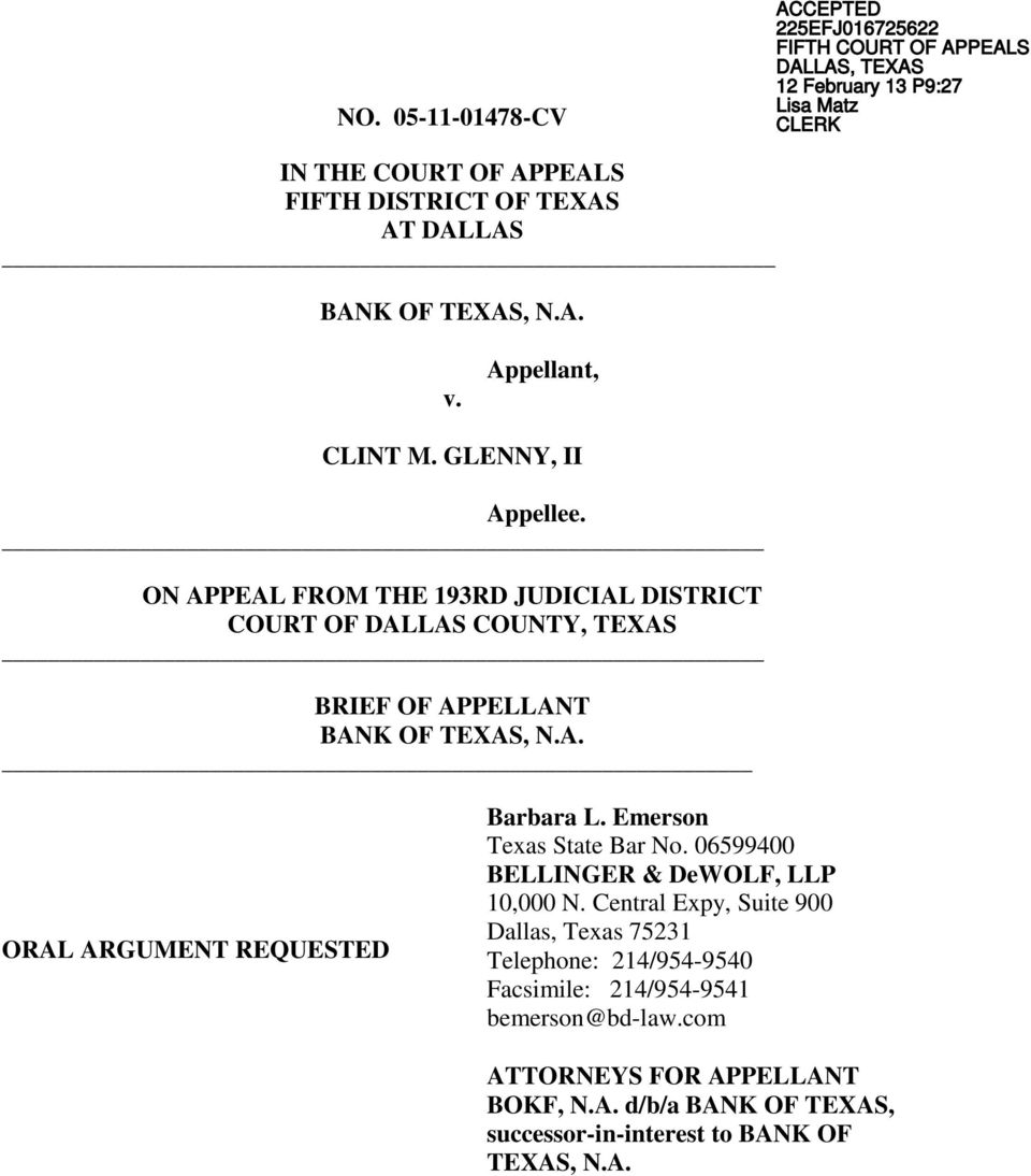 ON APPEAL FROM THE 193RD JUDICIAL DISTRICT COURT OF DALLAS COUNTY, TEXAS BRIEF OF APPELLANT BANK OF TEXAS, N.A. ORAL ARGUMENT REQUESTED Barbara L.