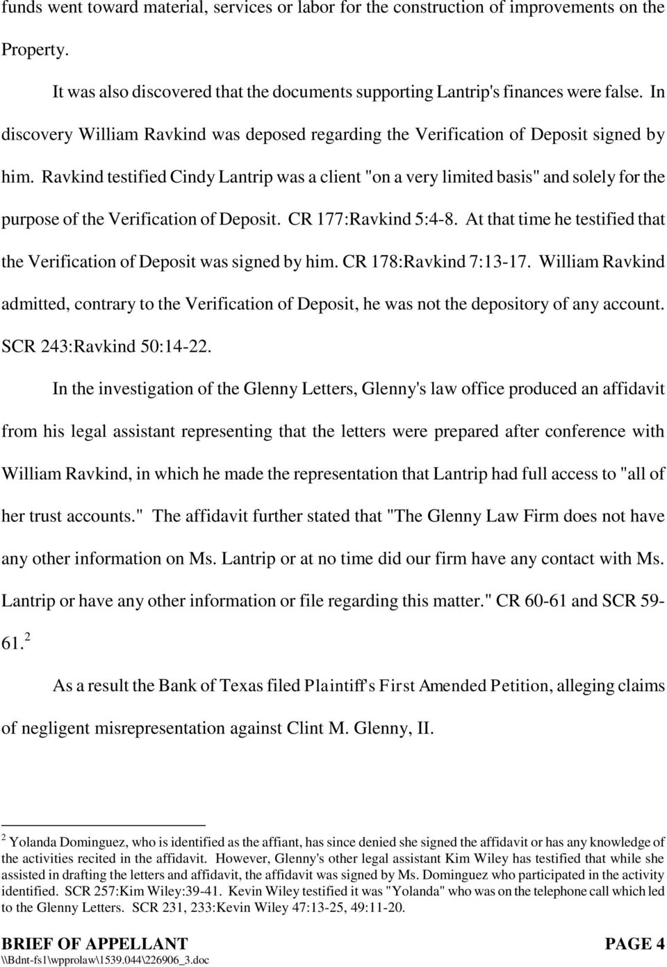 "Ravkind testified Cindy Lantrip was a client ""on a very limited basis"" and solely for the purpose of the Verification of Deposit. CR 177:Ravkind 5:4-8."