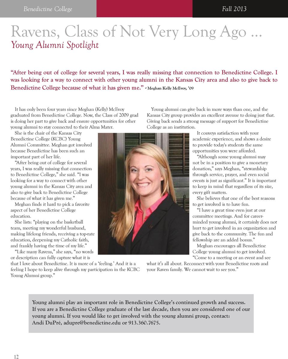 - Meghan Kelly McEvoy, 09 It has only been four years since Meghan (Kelly) McEvoy graduated from Benedictine College.