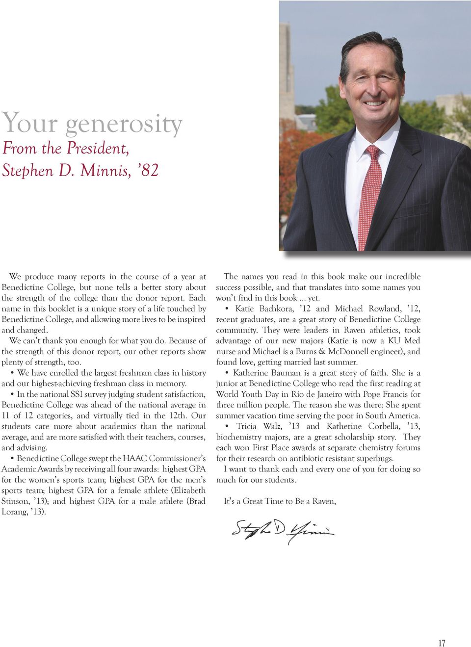 Each name in this booklet is a unique story of a life touched by Benedictine College, and allowing more lives to be inspired and changed. We can t thank you enough for what you do.