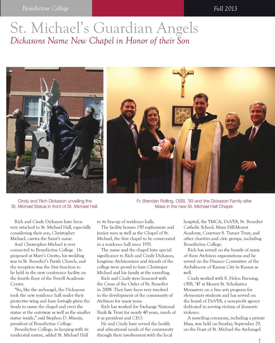 Michael Hall, especially considering their son, Christopher Michael, carries the Saint s name. And Christopher Michael is very connected to Benedictine College.