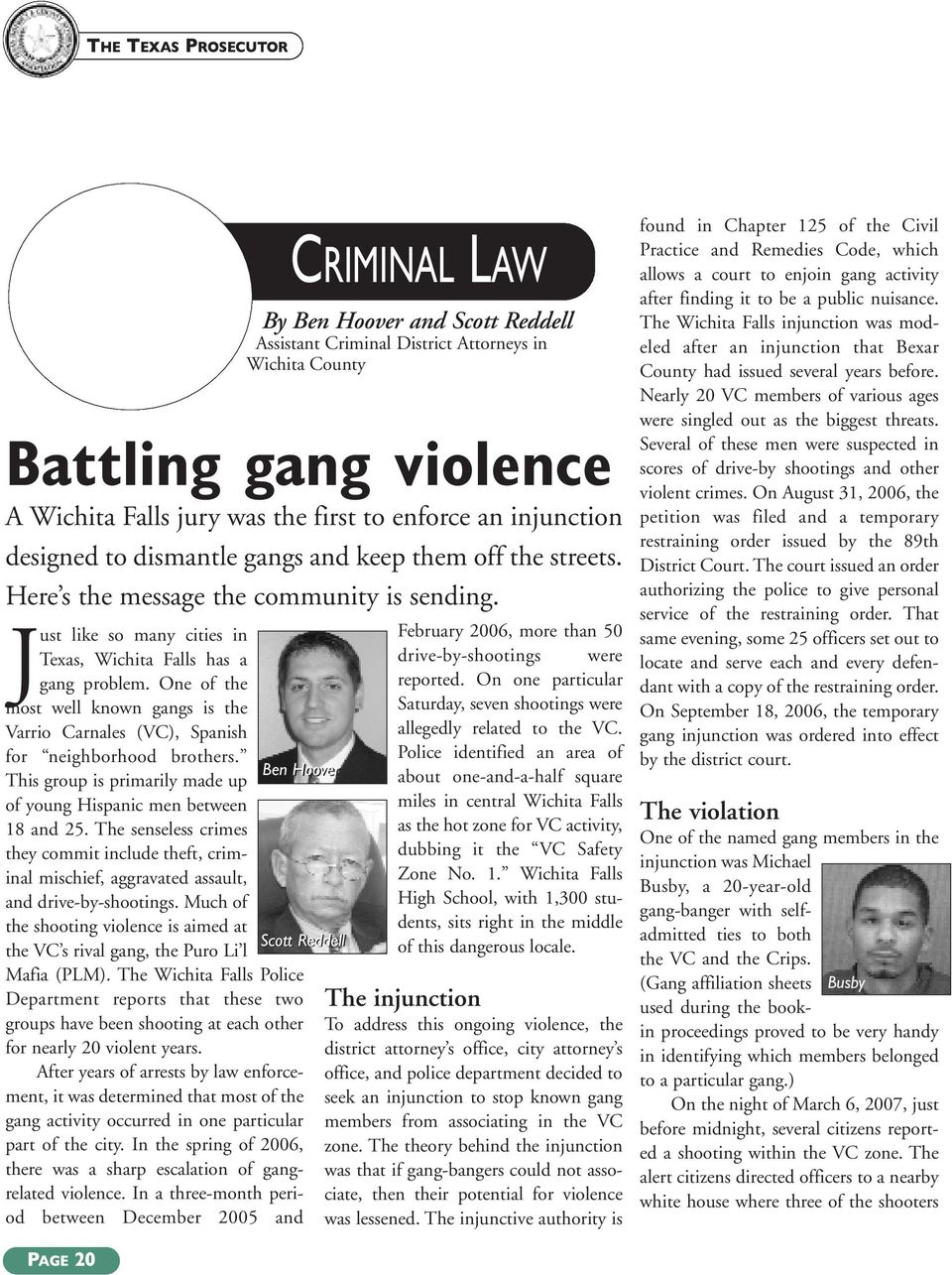 Much of the shooting violence is aimed at the VC s rival gang, the Puro Li l Mafia (PLM).