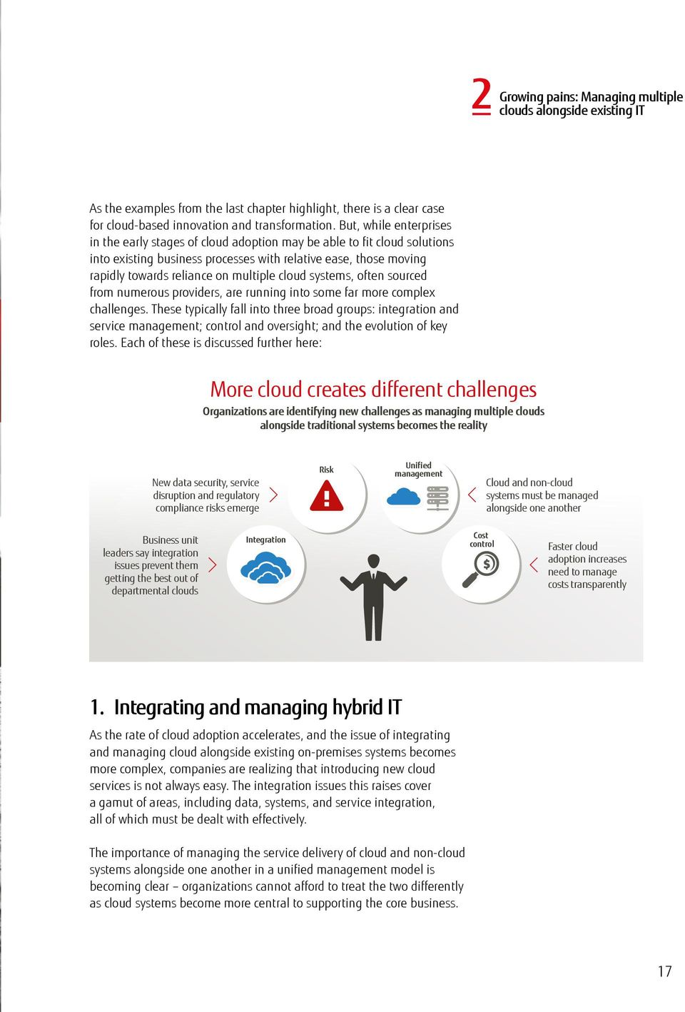 But, while enterprises in the early stages of cloud adoption may be able to fit cloud solutions into existing business processes with relative ease, those moving rapidly towards reliance on multiple