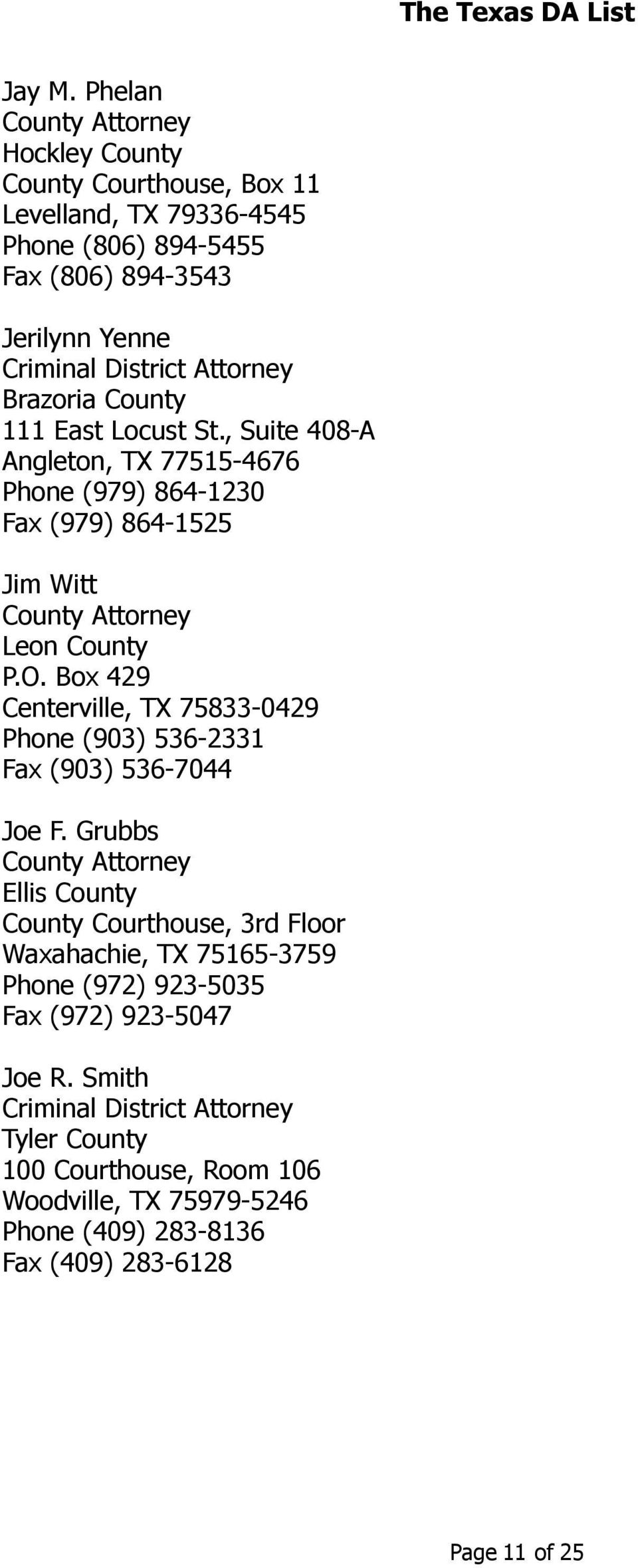 East Locust St., Suite 408-A Angleton, TX 77515-4676 Phone (979) 864-1230 Fax (979) 864-1525 Jim Witt Leon County P.O.