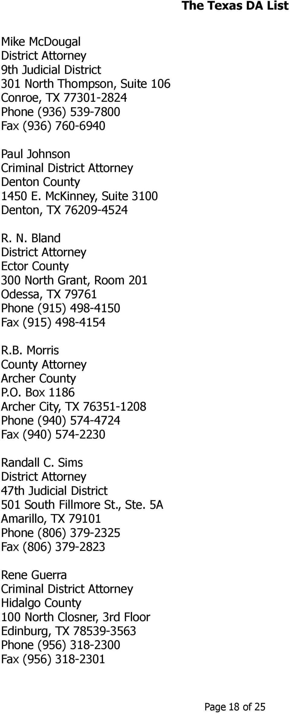 O. Box 1186 Archer City, TX 76351-1208 Phone (940) 574-4724 Fax (940) 574-2230 Randall C. Sims 47th Judicial District 501 South Fillmore St., Ste.