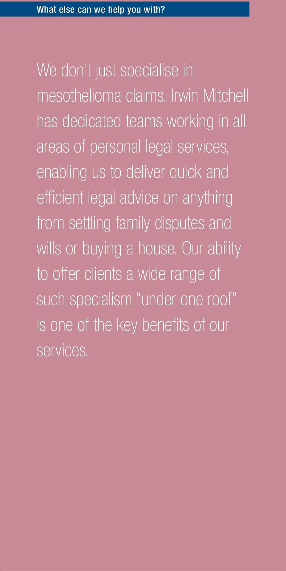 deliver quick and efficient legal advice on anything from settling family disputes and wills or buying