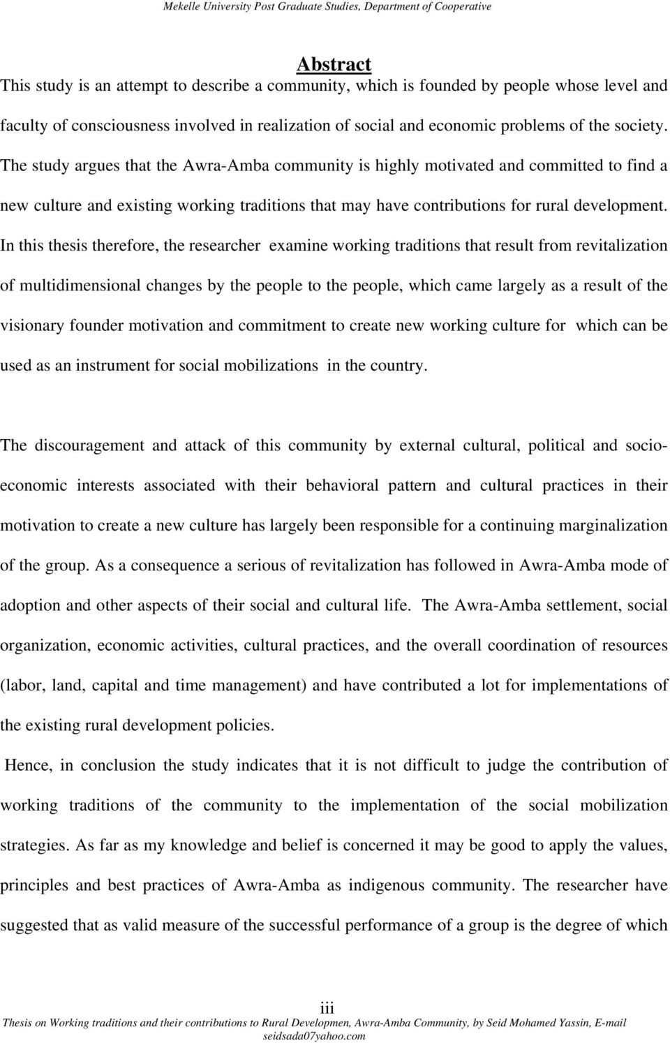In this thesis therefore, the researcher examine working traditions that result from revitalization of multidimensional changes by the people to the people, which came largely as a result of the
