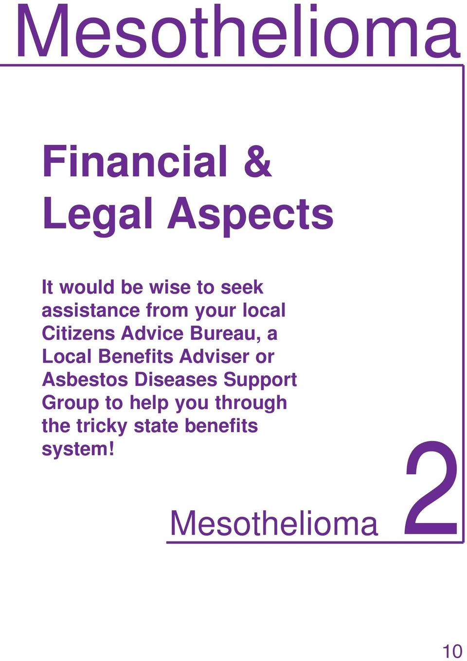 Benefits Adviser or Asbestos Diseases Support Group to