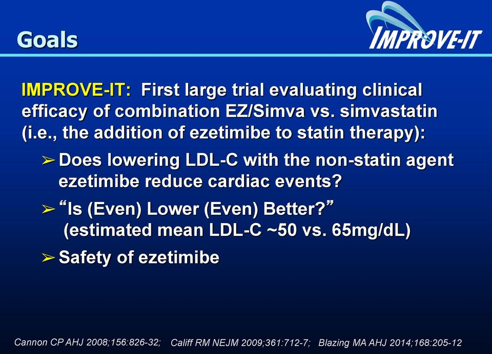 , the addition of ezetimibe to statin therapy): Does lowering LDL-C with the non-statin agent ezetimibe
