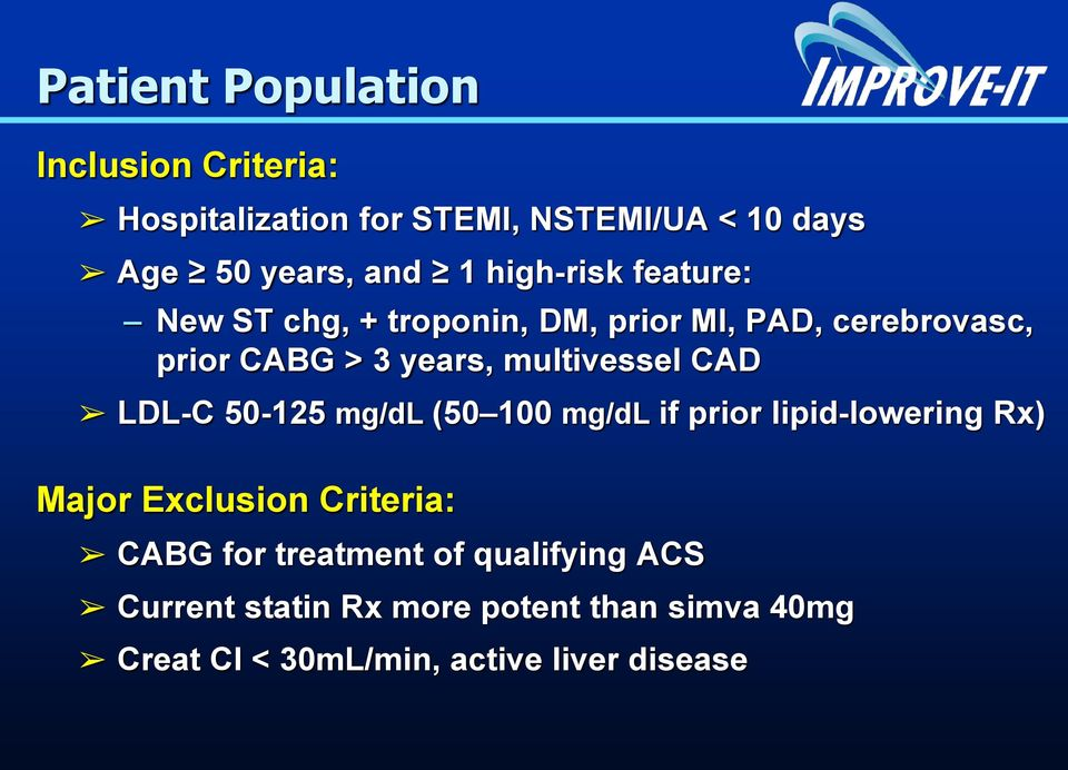 multivessel CAD LDL-C 50-125 mg/dl (50 100 mg/dl if prior lipid-lowering Rx) Major Exclusion Criteria: CABG