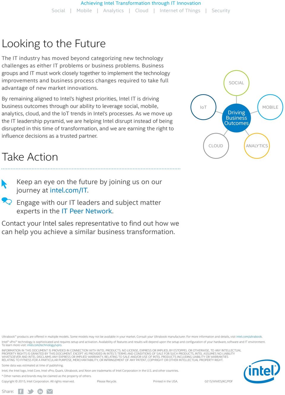 SOCIAL By remaining aligned to Intel s highest priorities, Intel IT is driving business outcomes through our ability to leverage social, mobile, analytics, cloud, and the IoT trends in Intel s