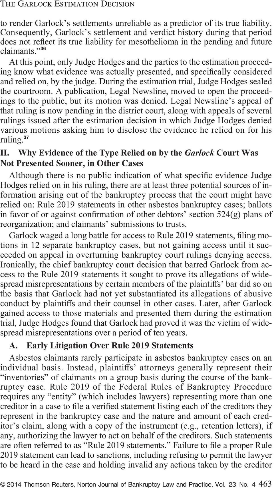 36 At this point, only Judge Hodges and the parties to the estimation proceeding know what evidence was actually presented, and speci cally considered and relied on, by the judge.