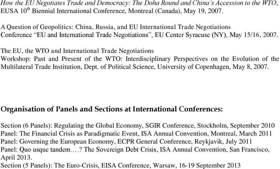 The EU, the WTO and International Trade Negotiations Workshop: Past and Present of the WTO: Interdisciplinary Perspectives on the Evolution of the Multilateral Trade Institution, Dept.