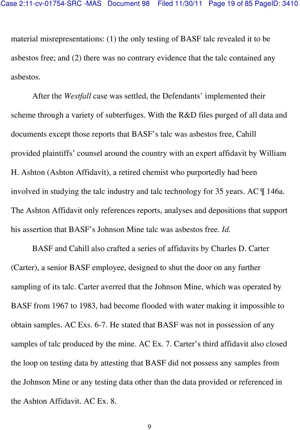With the R&D files purged of all data and documents except those reports that BASF s talc was asbestos free, Cahill provided plaintiffs counsel around the country with an expert affidavit by William