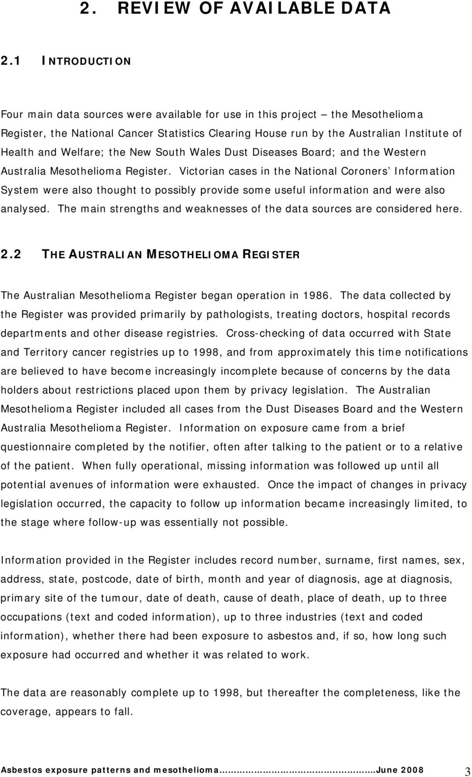 Welfare; the New South Wales Dust Diseases Board; and the Western Australia Mesothelioma Register.