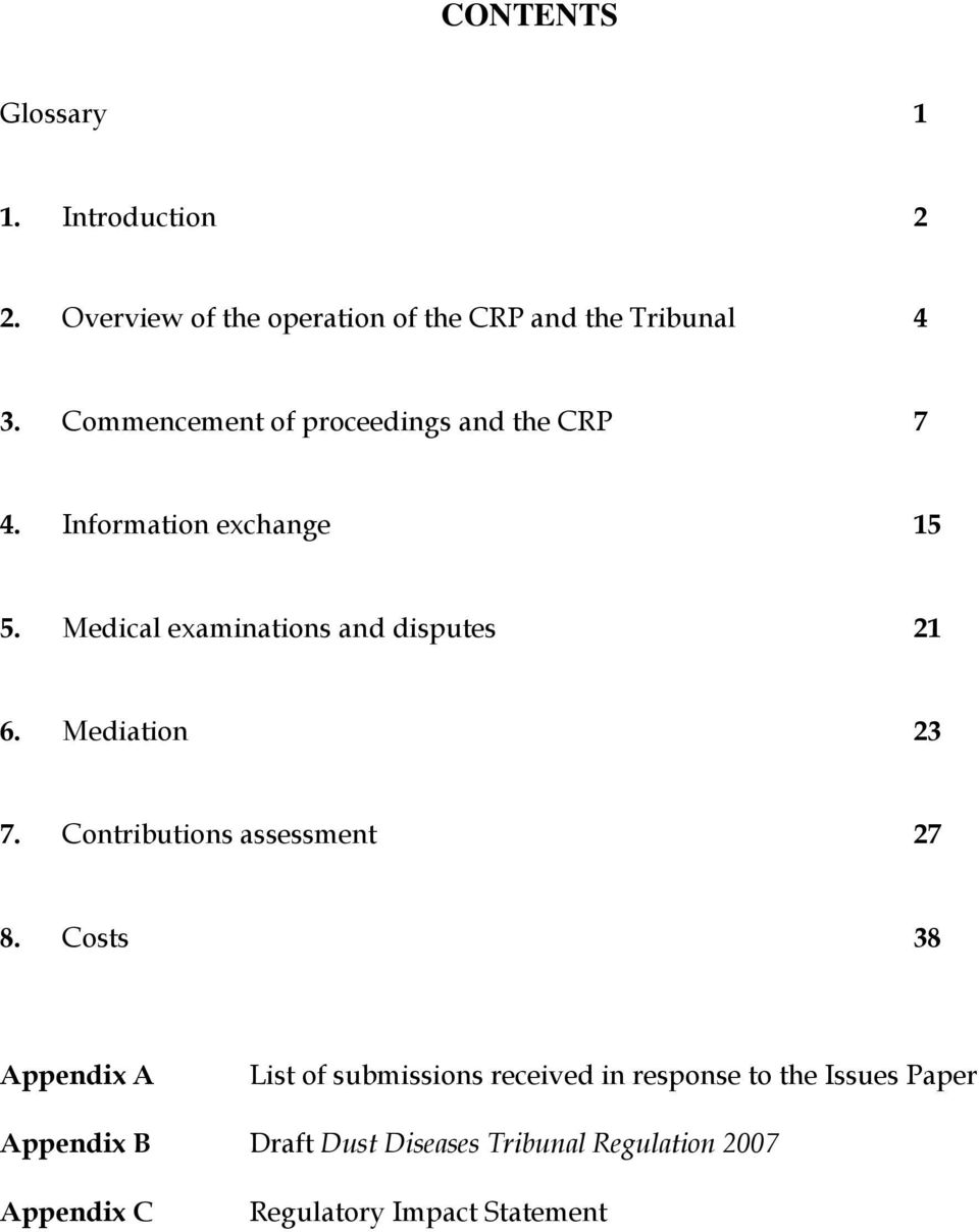 Medical examinations and disputes 21 6. Mediation 23 7. Contributions assessment 27 8.